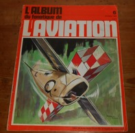 L'album Du Fanatique De L'aviation. N°6. Décembre 1969. - Aviación