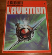 L'album Du Fanatique De L'aviation. N°8. Février 1970. - Aviation