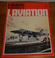 L'album Du Fanatique De L'aviation. N°9. Mars 1970. - Aviación