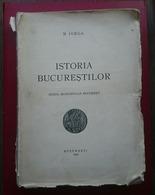 Romania Iorga Istoria Bucurestilor Princeps 1939 - Unclassified
