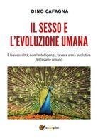 IL SESSO E L'EVOLUZIONE UMANA Libro Nuovo NOVITA' - Historia Biografía, Filosofía