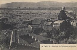 BOLIVIA , TARJETA POSTAL SIN CIRCULAR , LA PIEDRA DEL SACRIFICIO - TIAHUANACO - Bolivia
