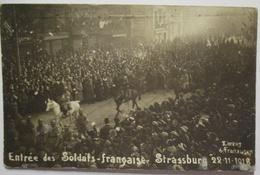 Elsaß Strassburg Einzug Der Franz. Soldaten 1918 Fotokarte (72162) - Guerre 1914-18