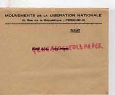24- PERIGUEUX- ENVELOPPE MOUVEMENTS LIBERATION NATIONALE - 15 RUE REPUBLIQUE - JULES BLOCH - RARE - Documenti Storici
