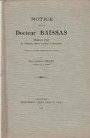 Notice Sur : Docteur BAISSAS : Médecin-chef De L'hopital Gare-institut à GRENOBLE - Isère ( Guerre 1914-18 ) - Unclassified