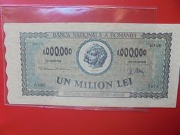 ROUMANIE 1 MILLION DE LEI 1947 PEU CIRCULER (B.6) - Roumanie