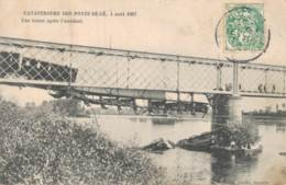 49 CATASTROPHE DES PONTS DE CE 4 AOUT 1907 UNE HEURE APRES L'ACCIDENT - Les Ponts De Ce