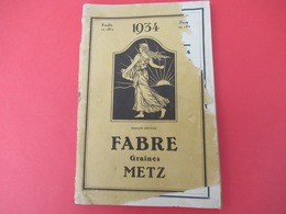 Catalogue Général/ FABRE/ Grainetier/Rue Mazelle/  METZ/ Moselle// 1934                             CAT250 - Garten