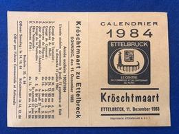 Luxembourg - Calendrier - Kalender 1984 - Kröschtmaart Ettelbréck - Marché De Noël Ettelbruck - Petit Format : 1981-90