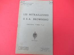 Livret/Ecole D'application De L'Infanterie/Les Mitrailleuses U.S.A. Browning (  Calibre 7,62 Mm)/ 1955    VPN196 - Livres