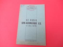 Livret/Ecole Spéciale Militaire Interarmes/Saint Cyr Coetquidan/Le Fusil Semi-Automatique US Calibre 30 M1 /1957  VPN204 - Français