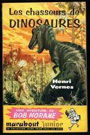 """ BOB MORANE: Les Chasseurs De Dinosaures "", Par Henri VERNES - E.O. MJ N° 94 - Aventures. - Marabout Junior"