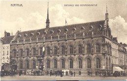 KORTRIJK - Rathaus Und Kommandantur - Kortrijk