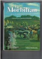 Le Morbihan - Histoire De La Préhistoire à Nos Jours - Ouvrage Collectif - 510 P - Relié 1994 - Bretagne - Nb Photo Cart - Bretagne