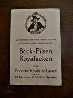 Oude Kaart 1924  BOCK-- PILSEN  -- ROYALAEKEN   De La BRA.  ROYALE De Laeken - Alcohol