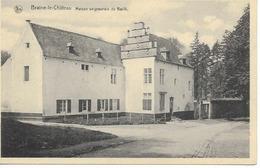 BRAINE LE CHÂTEAU   Maison Seigneuriale Du Balli. - Braine-le-Château
