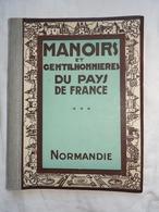 1943 Manoirs Et Gentilhommières De Normandie 40 Planches Par J.gauthier Chez Massin Et Lévy , Dédicacé , Daté , Situé - Books, Magazines, Comics