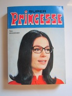 Bande Dessinée SUPER PRINCESSE N° 96 Nana MOUSKOURY - Mireille DARC N° 98 ANTOINE - Pierre PERRET - Piccoli Formati