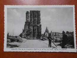 Carte Postale  - CALAIS (62) - Rue De La Citadelle Beffroi Et Tour Du Guet Après La Guerre (3445) - Calais