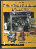 "Guide To Vintage Trade Stimulators & Counter Games. ""Les Machines à Sous"". A Schiffer Book For Collectors - Livres, BD, Revues"