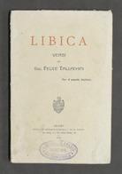 Libica - Versi Del Sac. Felice Tallachini Per Il Popolo Italiano - 1^ Ed. 1913 - Libros, Revistas, Cómics