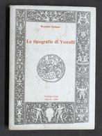Ordano - Le Tipografie Di Vercelli - Ambiente Culturale E Attività - 1^ Ed. 1983 - Libros, Revistas, Cómics