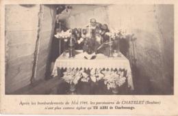 Photo Carte De Châtelet Après Les Bombardements De Mai 1944 Les Paroissiens N'ont Plus Comme Eglise Qu'un Abri De Charbo - Chatelet