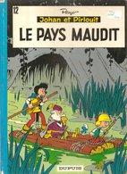Johan Et Pirlouit Par Peyo LE PAYS MAUDIT N°12 Editions DUPUIS De 1973 - Johan Et Pirlouit