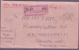 BURMA / MYANMAR - 1949 - REG AIRMAIL  COVER MYAUNMYA   TO NACHANDPATTI - Myanmar (Burma 1948-...)