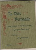 """"""" La Côte Normande De Ouistreham à Port En Bessin."""" Par G. Lanquest. 130p. Nomb. Illustrations De Matussière. Une Carte. - Normandie"""