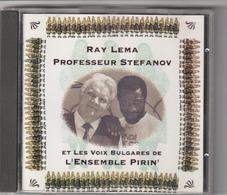 CD - RAY LEMA  PROFESSEUR STEFANOV  ET LES VOIX BULGARES DE L'ENSAMBLE PIRIN - Otros