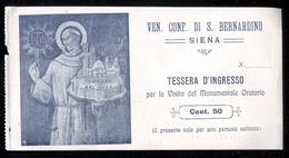 SIENA - INIZI 900 - TESSERA O BIGLIETTO D'INGRESSO PER LA VISITA DELL'ORATORIO DI S.BERNARDINO ( Cent.50 ) - Biglietti D'ingresso