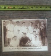 1932 1933 M EQUIPE DE FOOTBALL CS SAINTE FOY L ARGENTIERE - Vieux Papiers