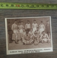 1932 1933 M EQUIPE DE FOOTBALL ST SAINT MICHEL DE MAURIENNE SPORTS CHAMPION DE SAVOIE - Vieux Papiers