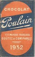 PETIT CALENDRIER 1932-PUBLICITE CHOCOLAT POULAIN-16 Pages-10.5 X6.5 Cm-TBE-RARE - Calendarios