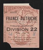 Ticket Football  1956  FRANCE  AUTRICHE   Colombes FRANCE  Bat AUTRICHE  ( Très Très Bonne TENUE ) +100 - Tickets - Entradas