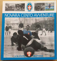 NOVARA CENTO AVVENTURE E LA STORIA CONTINUA (210819) - Historia Biografía, Filosofía