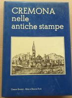 CREMONA NELLE ANTICHE STAMPE DI CESARE SINISTRI (210819) - Historia Biografía, Filosofía