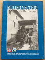 MULINO VECCHIO DI BELLINZAGO NOVARESE  (210819) - Historia Biografía, Filosofía