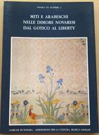 MITI E ARABESCHI NELLE DIMORE NOVARESI (210819) - Historia Biografía, Filosofía