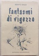 FANTASMI DI VIGEZZO DI BENITO MAZZI (210819) - Historia Biografía, Filosofía