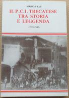 IL P.C.I. TRA STORIA E LEGGENDA 1921-1945 (210819) - Historia Biografía, Filosofía