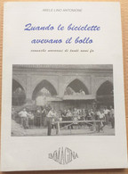 QUANDO LE BICICLETTE AVEVANO IL BOLLO DI ABELE ANTONIONE (210819) - Historia Biografía, Filosofía