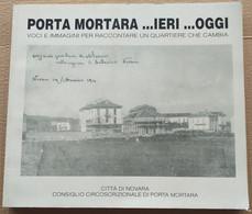 PORTA MORTARA IERI E OGGI -EDIZIONE 1996 (210819) - Historia Biografía, Filosofía