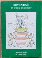 ROMENTINO UN PAESE QUALUNQUE DI LUIGI BALDI -EDIZ 1984 (210819) - Historia Biografía, Filosofía