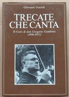 TRECATE CHE CANTA -CORO DI DON GREGORIO GAMBINO -EDIZ 1985 (210819) - Historia Biografía, Filosofía