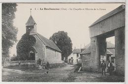60 - LE BOULLEAUME - La Chapelle Et L'Entrée De La Ferme Animée - Otros Municipios