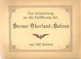 Schweiz SUISSE Zur Erinnerung An Die Eröffnung Der Berner Oberland Bahnen Vor 100 Jahren Port-Folio 8 Grandes Repro - Esplorazioni/Viaggi