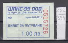 46K391 /  2011 - 1 Lev - BUS , Ruse ROUSSE Chance 99 Ticket Billet , Bulgaria Bulgarie Bulgarien Bulgarije - Busse