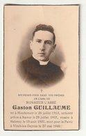 Décès Abbé Gaston GUILLAUME Houdemont 1913 Prêtre Namur Halanzy Mort Pour La Patrie Vinck-lez-Deinze 1940 Guerre Oorlog - Images Religieuses